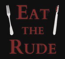 Eat the rude by FandomizedRose