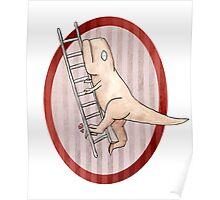 T-rex can't climb a ladder Poster