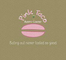 pink taco burrito company by TeeJB