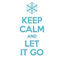 Keep Calm and Let It Go - Frozen Photographic Print