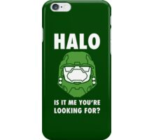 Halo is it me you're looking for? iPhone Case/Skin