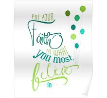 put your faith in what you most believe in Poster