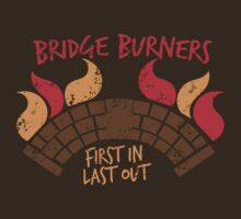 Bridge BURNERS DISTRESSED VERSION first in last out Malazan fan design BRIDGEBURNERS by jazzydevil