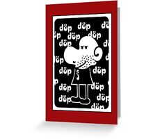 Funny Guy döp döp döp Greeting Card