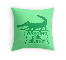 WARNING! Croc Country! with green corocdile! Throw Pillow