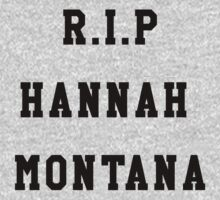 RIP hannah montana by dare-ingdesign