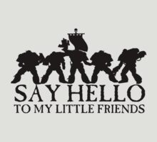 Say Hello to my Little Friends - Black T-Shirt