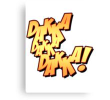 Daka-Daka-Daka! Canvas Print