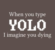 When you type YOLO by Endovert