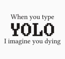 When you type YOLO (light) by Endovert