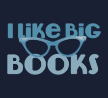 I LIKE BIG BOOKS in blue with cute eye glasses by jazzydevil