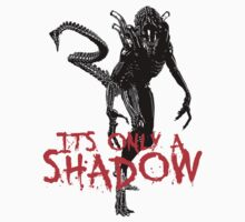 """NEW* ALIEN: ISOLATION MERCHANDISE... """"ITS ONLY A SHADOW"""" T-Shirt"""