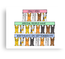 Cats celebrating birthdays on September 6th. Canvas Print