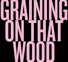 Graining on that wood by karaalanab