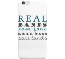 Real Bands Save Fans - T iPhone Case/Skin