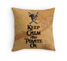 Keep Calm And Pirate On Throw Pillow