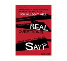 What Say You? Art Print