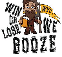 Win or Lose, We Booze - WVU by AustinIsinghood