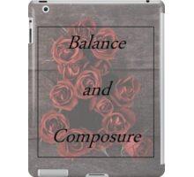 Balance and Composure Roses iPad Case/Skin