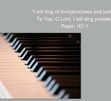 To You, Oh Lord, I Will Sing Praises by StillBeauty