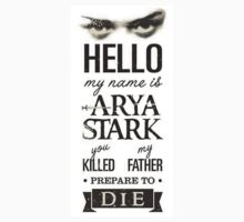 Hello my name is Arya Stark by ArtichokesQueen