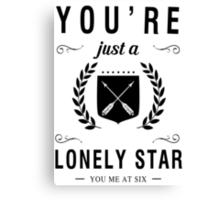 You're just a lonely star Canvas Print