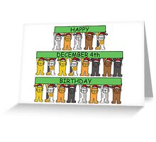 Cats celebrating December 4th Birthday. Greeting Card