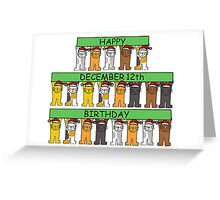 Cats celebrating birthdays on December 12th. Greeting Card