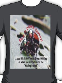 Invited to the Mating Dance T-Shirt