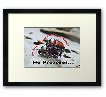 He proposes, and she wants lots of babies… Framed Print