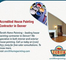 Accredited House Painting Contractor in Denver by zenithhomepaint