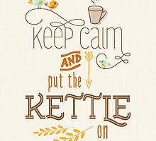Keep Calm and Put the Kettle On by Natalie Kinnear