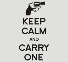 Keep Calm - Carry One by AmericanVenom