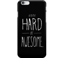 Work Hard Be Awesome iPhone Case/Skin
