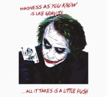 The Joker Madness-Batman Quote  T-Shirt