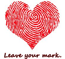 Leave Your Mark heartprint by dno123