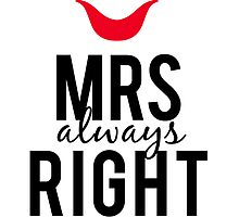 Mrs always right text design with red lips  by beakraus