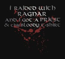 I raided with ragnar and I got a Priest and this bloody t-shirt by FandomizedRose