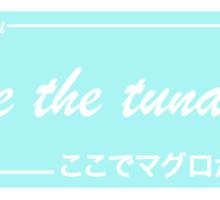i like the tuna here Sticker