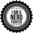 I am a Nerd Fighter!  by Brittany  Collins