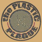 The PLASTIC Plague by TeaseTees
