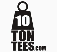 Ten Ton Tees (.com) by Ten Ton Tees