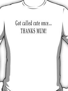 Thanks mum T-Shirt