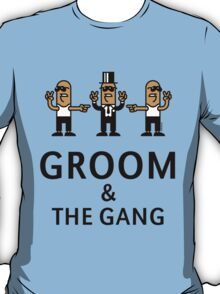 Groom & The Gang (Gangsta Stag Party) T-Shirt