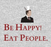 Be happy! Eat people. by FandomizedRose