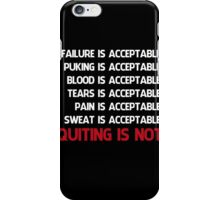 QUITTING IS NOT ACCEPTABLE  iPhone Case/Skin