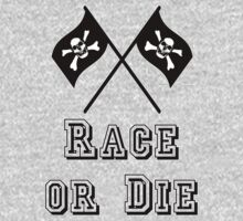 Race or Die by ColaBoy