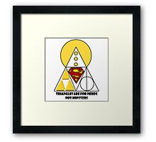 Triangles Are For Nerds... Framed Print