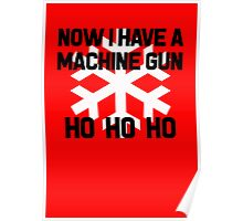 Die Hard - Now I Have A Machine Gun Ho Ho Ho Poster