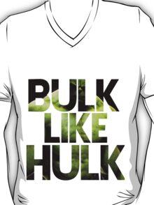 BULK LIKE HULK 2  T-Shirt